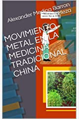 MOVIMIENTO METAL EN LA MEDICINA TRADICIONAL CHINA (Spanish Edition) Kindle Edition