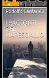 I racconti del Maresciallo: Le storie del Maresciallo Graziosi