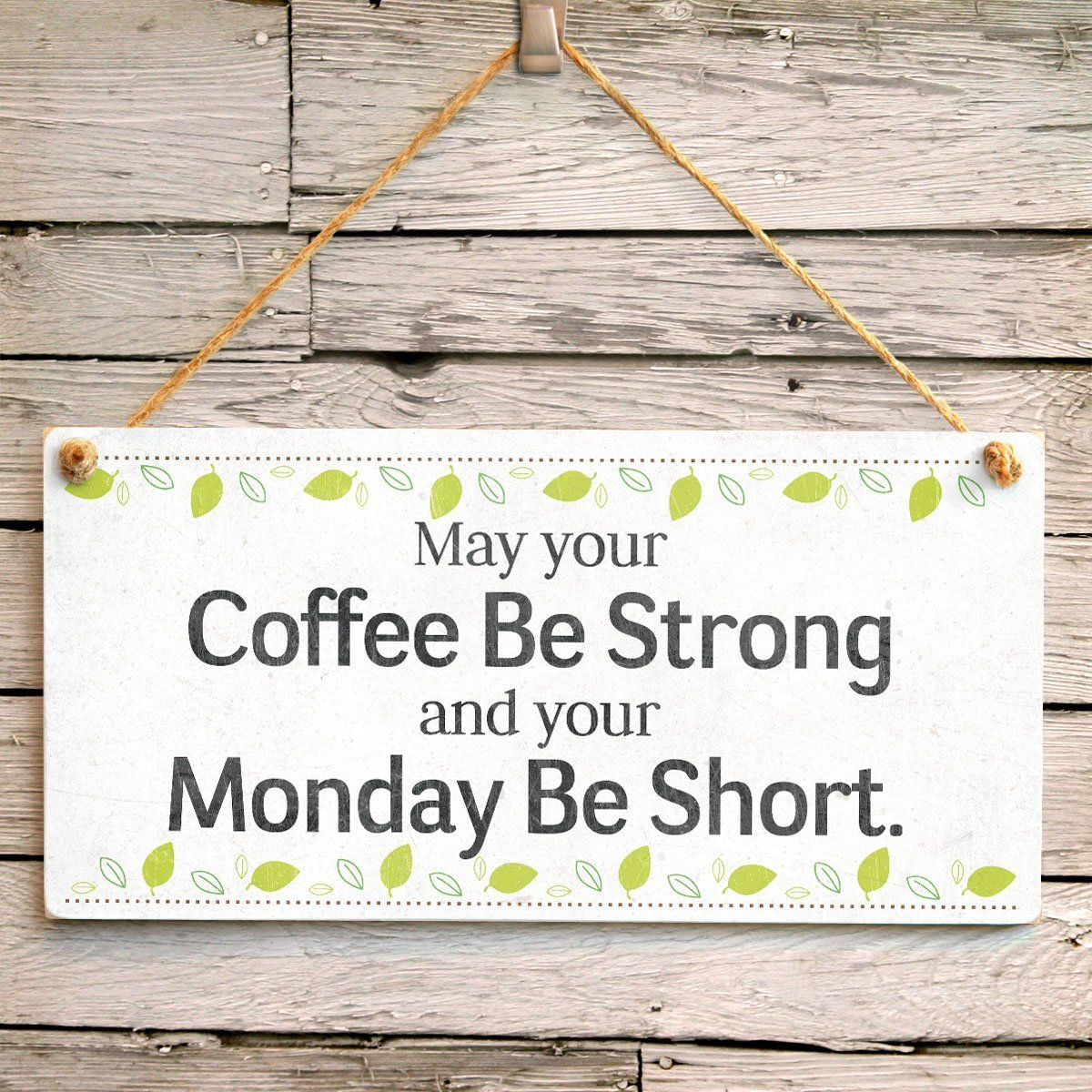 Funny Office Humour Novelty Gift Sign for Friends 10x5 Meijiafei May Your Coffee Be Strong and Your Monday Be Short