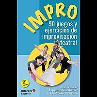 Impro: 90 juegos y ejercicios de improvisación teatral (Recursos nº 155) (Spanish Edition)
