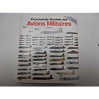 Encyclopédie des avions militaires du monde : De 1914 à aujourd'hui