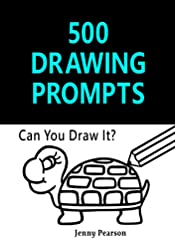 500 Drawing Prompts: Can You Draw It?: Challenge Your Artistic Skills