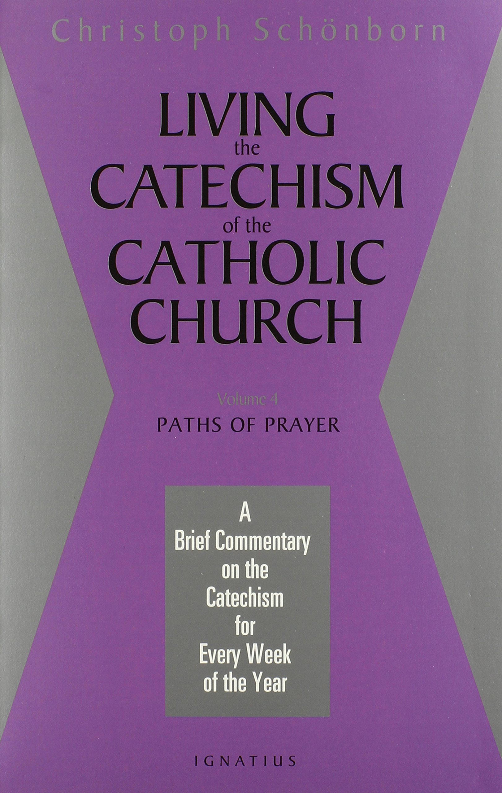 Download Living the Catechism of the Catholic Church: Paths of Prayer PDF