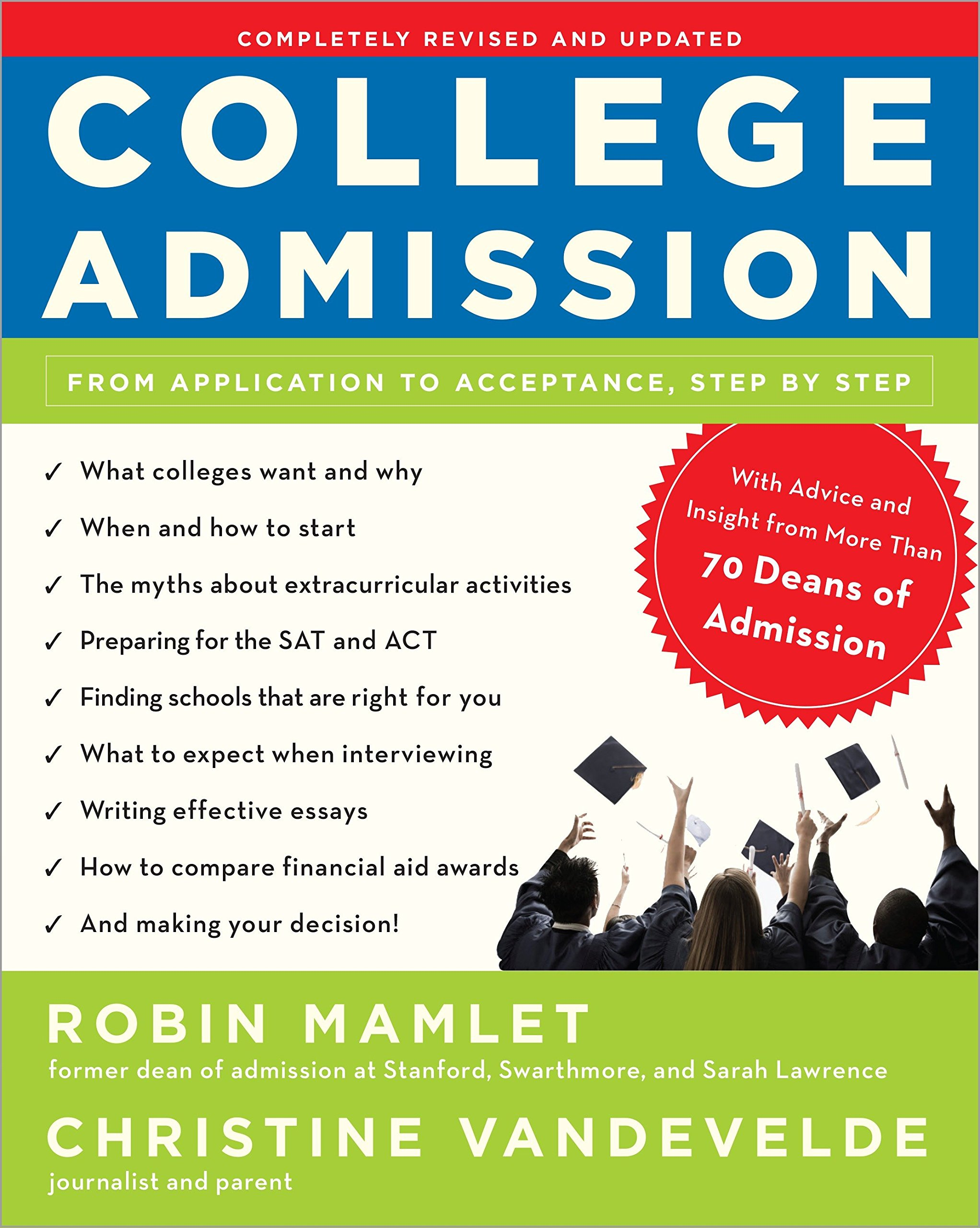 College Admission: From Application to Acceptance, Step by Step: Robin  Mamlet, Christine VanDeVelde: 9780307590329: Amazon.com: Books