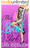 The Bad Girl: A Friends to Lovers Romance (Beguiling a Billionaire Book 4)