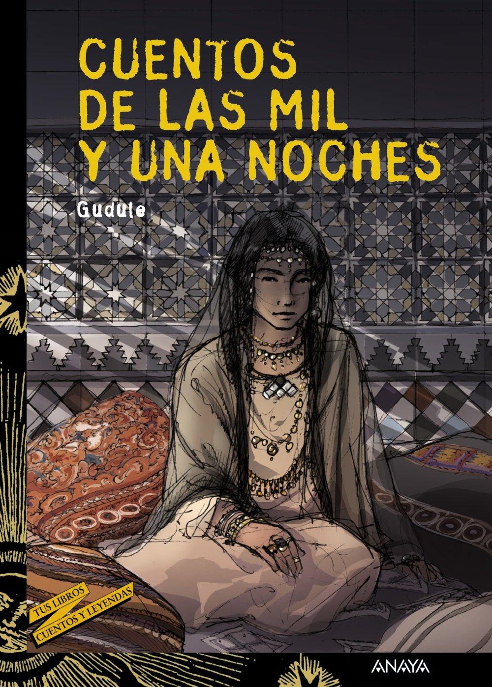 ... y una noches: 17 Literatura Juvenil A Partir De 12 Años - Cuentos Y Leyendas: Amazon.es: Gudule, Jordi Vila Delclòs, Ana Isabel Conejo Alonso: Libros