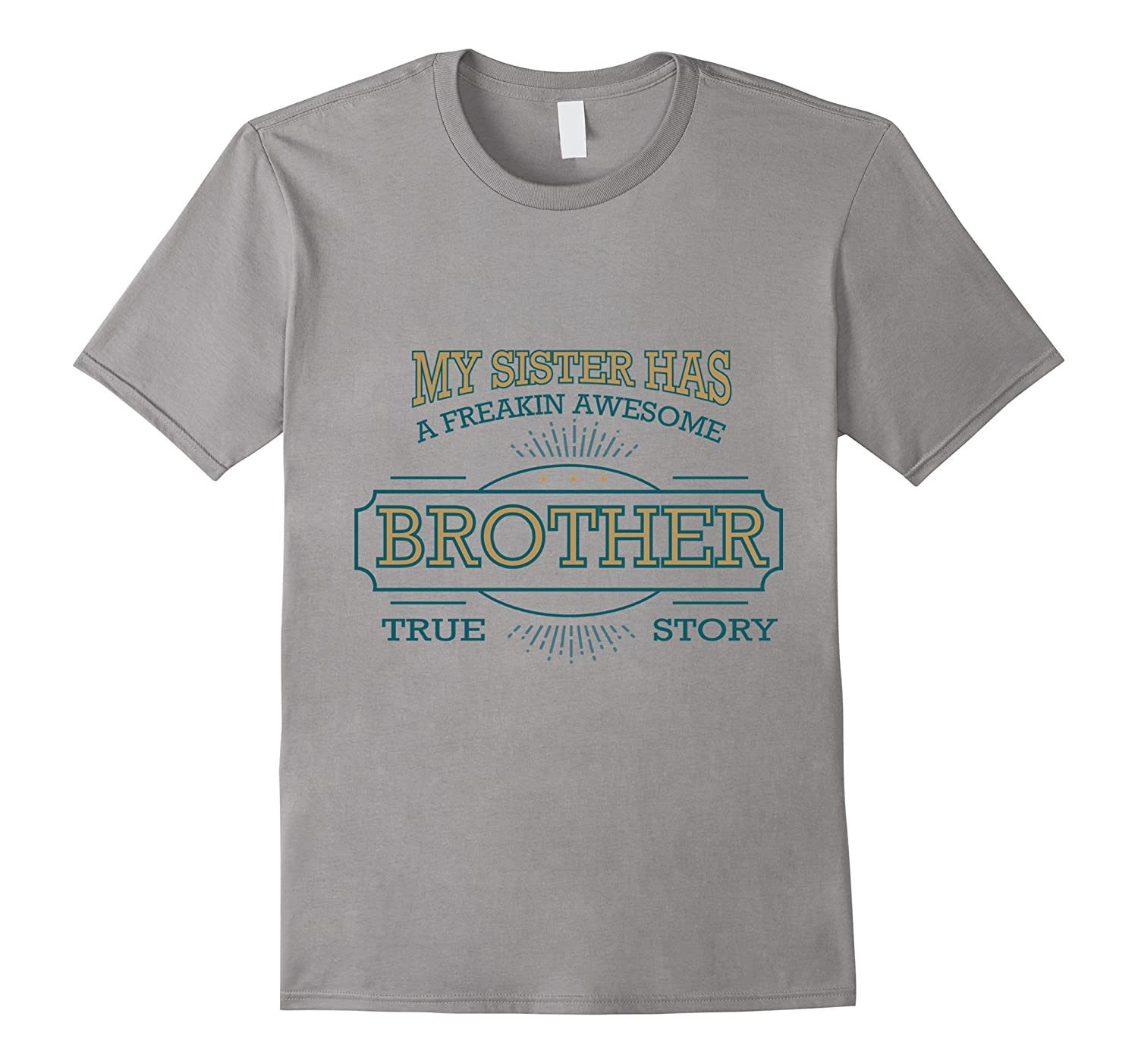 My sister has awesome brother Shirt Funny gift for brother-Art