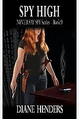 Spy High (The Never Say Spy Series Book 9) Kindle Edition