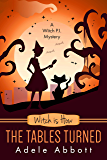 Witch is How The Tables Turned (A Witch P.I. Mystery Book 28)