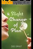 A Slight Change of Plan