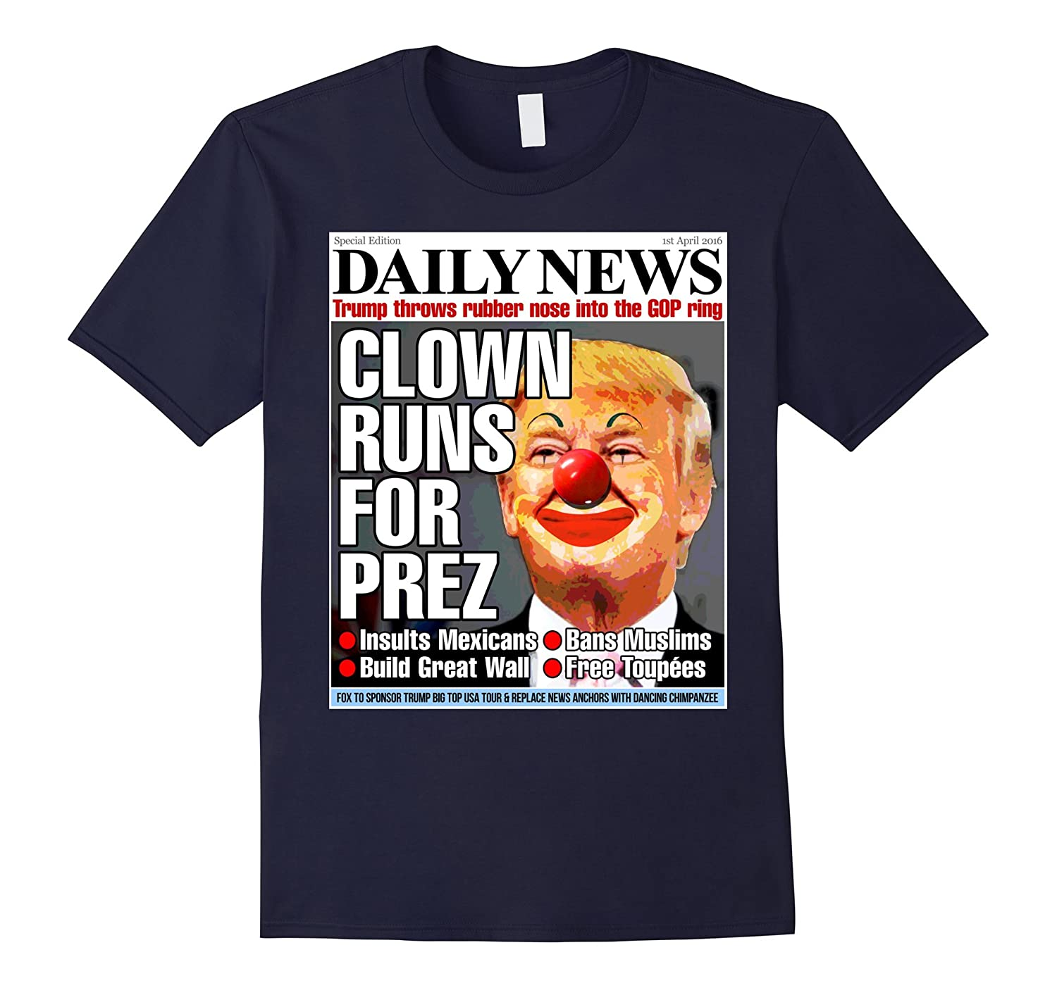 7ba22f6f Donald Trump Daily News Clown 2016 Election Funny T-Shirt-RT ...