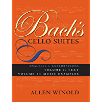 Bach's Cello Suites, Volumes 1 and 2: Analyses and Explorations book cover