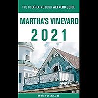 Martha's Vineyard - The Delaplaine 2021 Long Weekend Guide