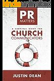 PR Matters: A Survival Guide for Church Communicators