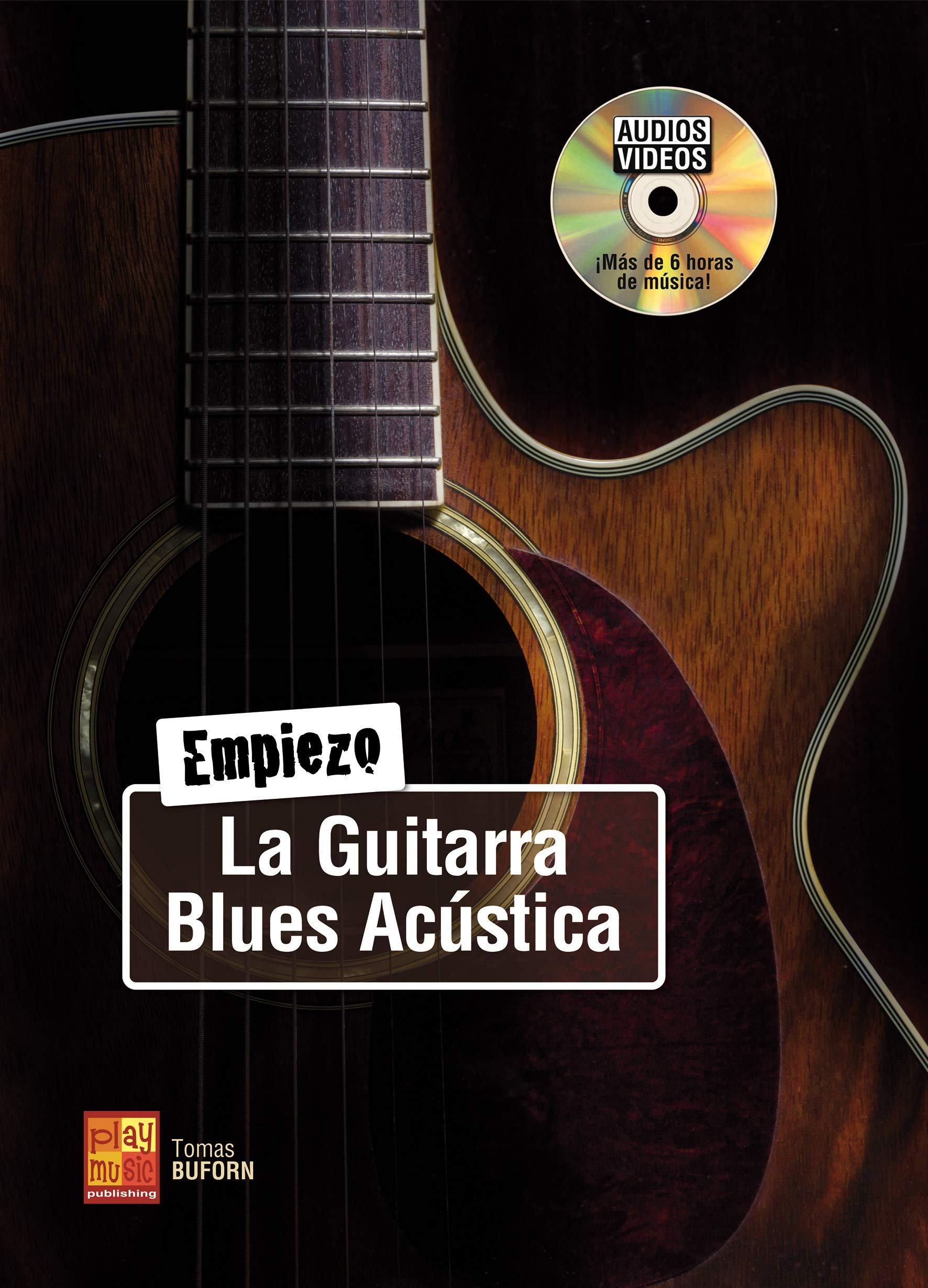 Empiezo la guitarra blues acústica - 1 Libro + 1 Disco Audios ...