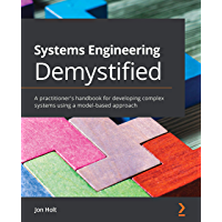Systems Engineering Demystified: A practitioner's handbook for developing complex systems using a model-based approach
