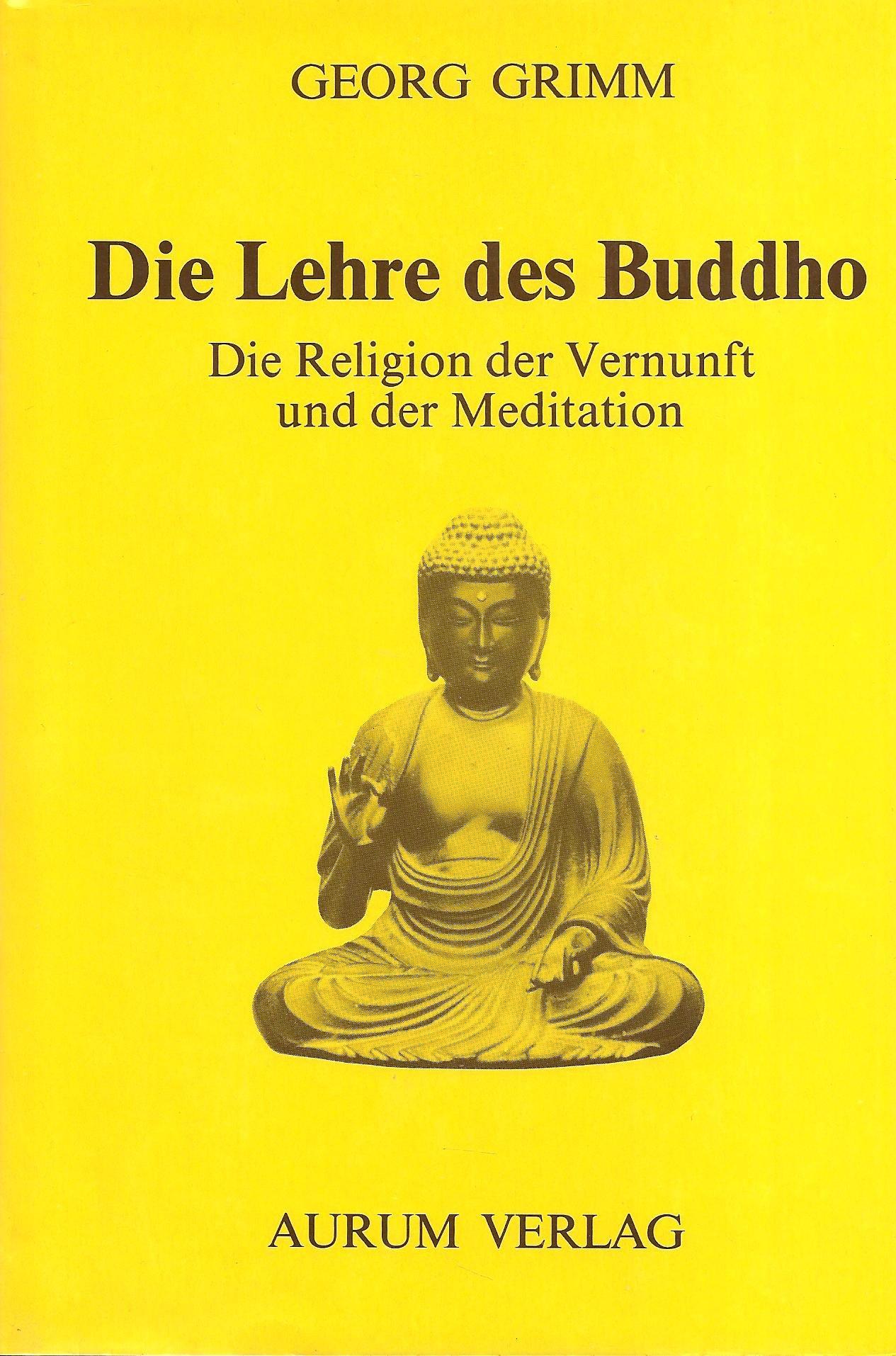Die Lehre des Buddho. Die Religion der Vernunft und der Meditation
