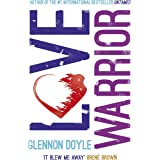 Love Warrior (Oprah's Book Club): from the #1 bestselling author of UNTAMED (English Edition)