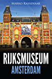 Rijksmuseum Amsterdam: Highlights of the Collection (Amsterdam Museum Guides Book 1)