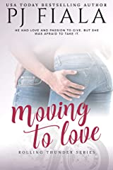 Moving to Love: Rolling Thunder Series, Book 1: Rolling Thunder Series, Book 1 Kindle Edition