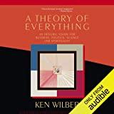 Theory of Everything: An Integral Vision for