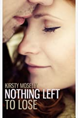 Nothing Left to Lose: (Parts 1 and 2 combined into a novel of epic proportion) (Guarded Hearts) Kindle Edition