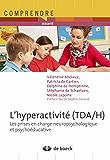L'hyperactivité (TDA/H) : Les prises en charge neuropsychologique et psychoéducative