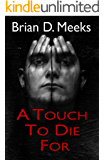 A Touch To Die For: A Suspense Thriller Novel