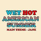 Wet Hot American Summer Main Theme - Jane