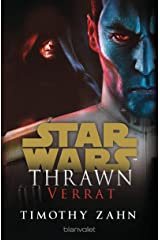 Star Wars™ Thrawn - Verrat (Die Thrawn-Trilogie (Kanon) 3) (German Edition) Kindle Edition