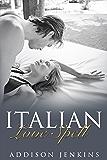 ROMANCE: Italian Love Spell -  A Bad Boy Mafia Romance (The Italian Love Spell Book 1)