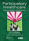 Participatory Healthcare: A Person-Centered Approach to Healthcare Transformation (HIMSS Book Series 2)