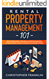 Rental Property Management 101: Discover Secrets, Tips, And Hacks to Managing Of Real Estate, Even if You're a Clueless…