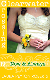 Now & Always (Clearwater Crossing Book 19)
