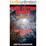 Flash Fiction Frights Volume Three: Thirty Short Horror Stories