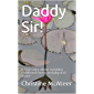 Daddy Sir!: A true story about surviving childhood incest and physical abuse (English Edition)