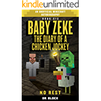 Baby Zeke: No Rest: The diary of a chicken jockey, book 6 (an unofficial Minecraft autobiography)