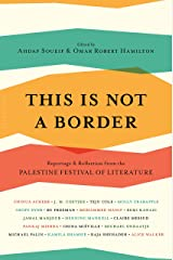 This Is Not a Border: Reportage & Reflection from the Palestine Festival of Literature Kindle Edition