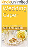 Wedding Caper: A Fun Cozy Mystery (Mike and Peter FBI Agents Book 10)