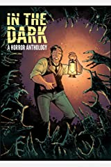 In The Dark: A Horror Anthology Hardcover