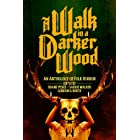 A Walk in a Darker Wood