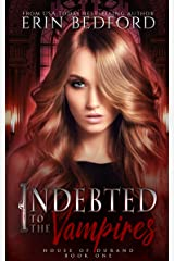 Indebted to the Vampires (House of Durand Book 1) Kindle Edition