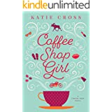 Coffee Shop Girl (Coffee Shop Series Book 1)
