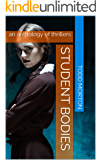 Student Bodies: an anthology of thrillers