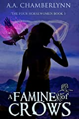 A Famine of Crows (The Four Horsewomen of the Apocalypse Book 3) Kindle Edition