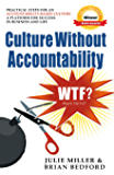 Culture Without Accountability: WTF? What's The Fix? (English Edition)