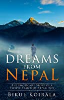 Dreams From Nepal: The Emotional Story Of A