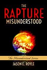 The Rapture: Misunderstood Kindle Edition