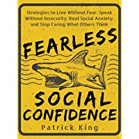 Fearless Social Confidence: Strategies to Live Without Insecurity, Speak Without...