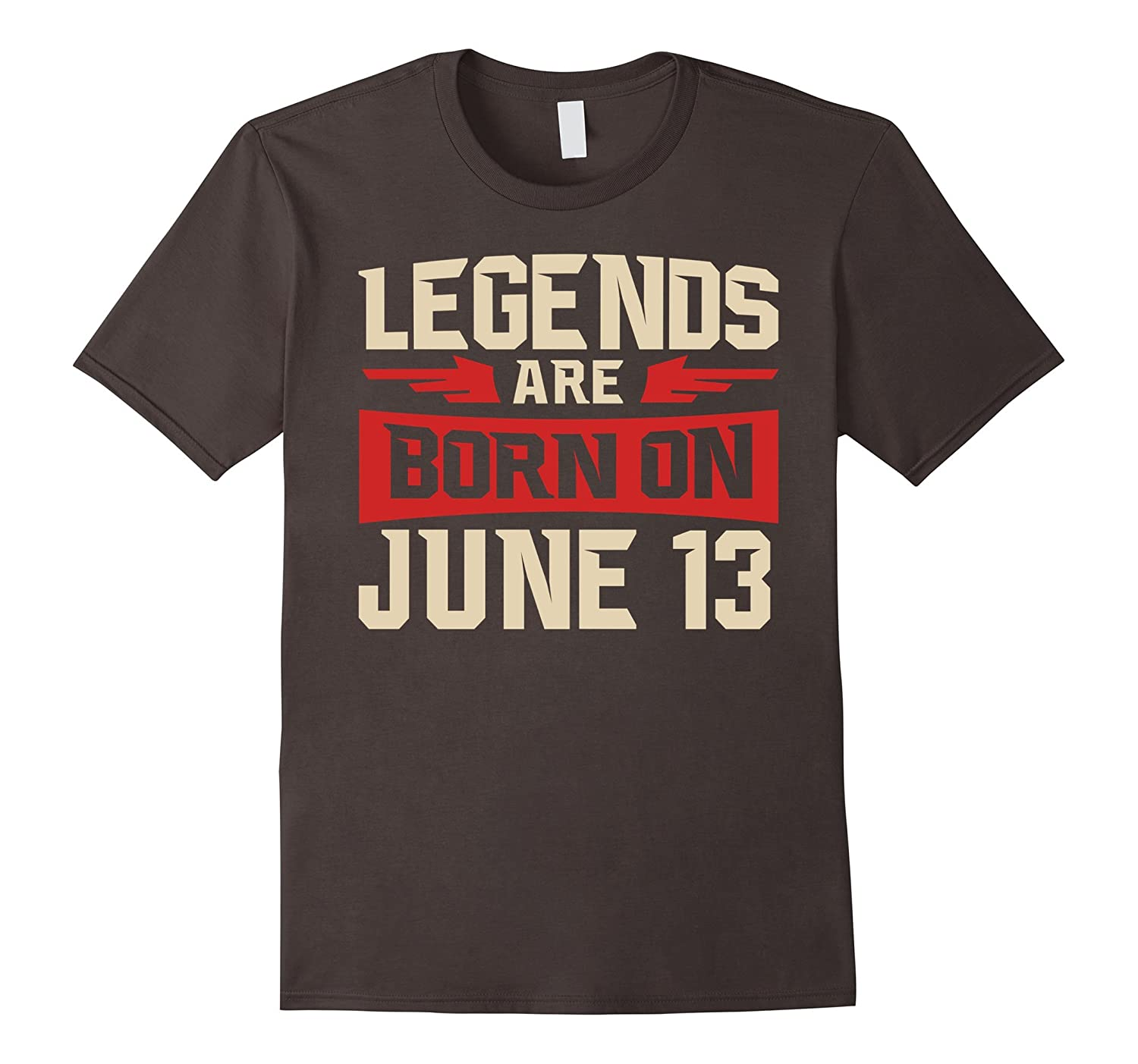Legends Are Born On June 13 T-shirt - Birthday TShirt-TH